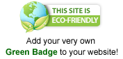 This site is Eco-Friendly! Add your very own Green Badge to your website!